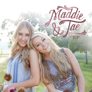Maddie & Tae的專輯Maddie & Tae