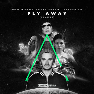 Album Fly Away (feat. Emie, Lusia Chebotina & Everthe8) [Remixes] from Burak Yeter