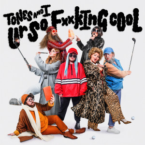 Listen to Ur So F**kInG cOoL (Explicit) song with lyrics from Tones and I
