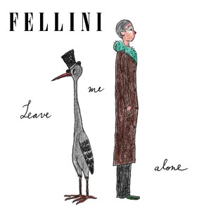 Album Leave Me Alone from Fellini