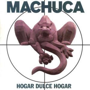 Hogar Dulce Hogar 1995 MacHuca