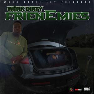 Album Frienemies from Work Dirty