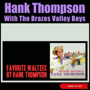 Album Favorite Waltzes (Album of 1959) from Hank Thompson & His Brazos Valley Boys