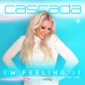 Cascada的專輯I'm Feeling It (In the Air)