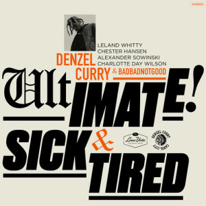 Album Ultimate / Sick & Tired from BADBADNOTGOOD