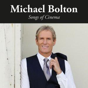 Song of Cinema dari Michael Bolton