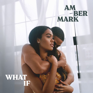 Listen to What If song with lyrics from Amber Mark