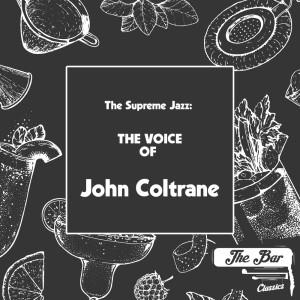 The Supreme Jazz: The Voice of John Coltrane