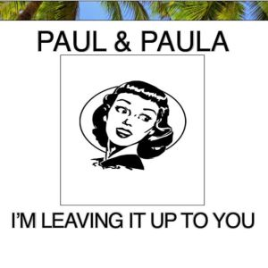 Album I'm Leaving It Up to You from Paul & Paula