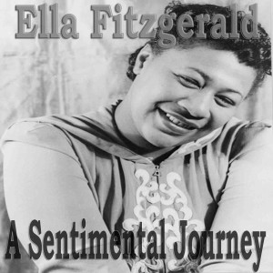 Ella Fitzgerald的專輯A Sentimental Journey