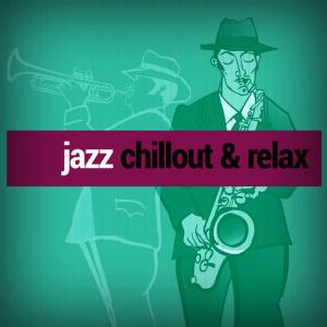 Chillout Jazz的專輯Jazz: Chillout & Relax