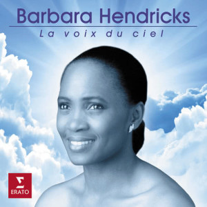 Barbara Hendricks的專輯La voix du ciel