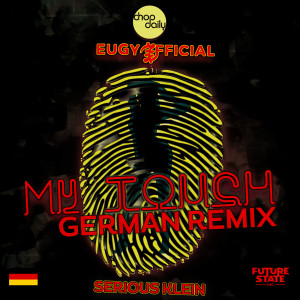 Album My Touch (German Remix) (Explicit) from Chop Daily