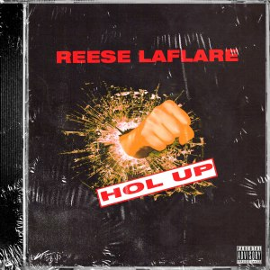 Album Hol' Up / Who from Reese LAFLARE