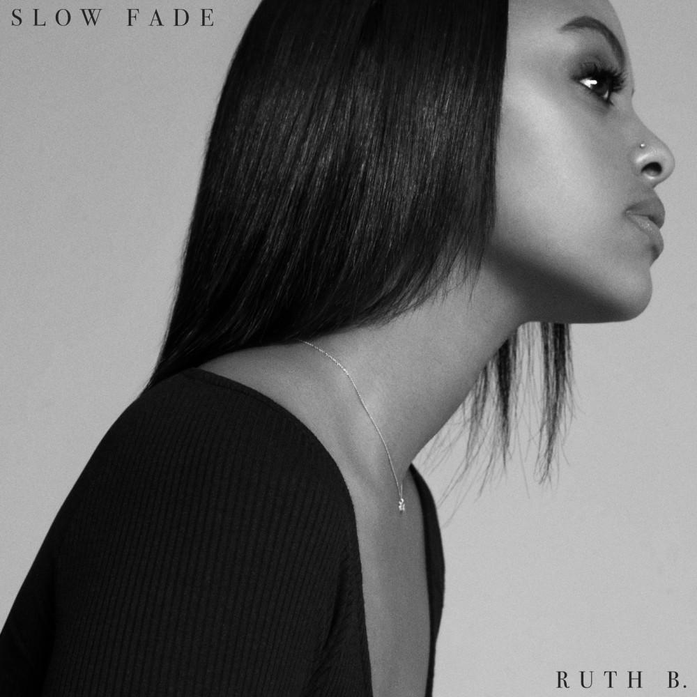 Slow Fade 2019 Ruth B