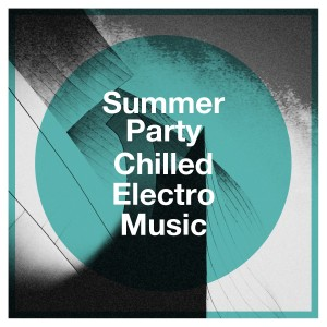 Album Summer Party Chilled Electro Music from Bossa Nova Latin Jazz Piano Collective