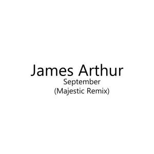 อัลบัม September (Majestic Remix) ศิลปิน James Arthur