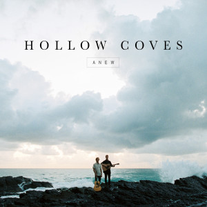 Album Anew from Hollow Coves