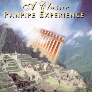 Album A Classic Panpipe Experience from Blue Mountain Pan Pipe Ensemble