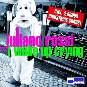 I Wake Up Crying 2009 Juliano Rossi