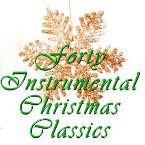 Album 40 Instrumental Christmas Classics from Christmas Music Experts