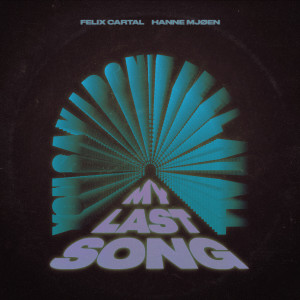 Album My Last Song (Explicit) from Felix Cartal