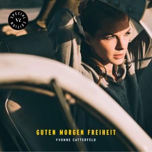 Yvonne Catterfeld的專輯Guten Morgen Freiheit (Special Edition)