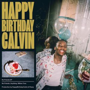 Album No Friends EP (Explicit) from HappyBirthdayCalvin