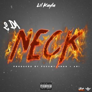 Album 2 Da Neck (Explicit) from Lil Kayla