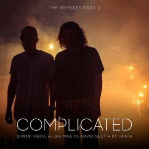 Dimitri Vegas & Like Mike的專輯Complicated (The Remixes part 2)