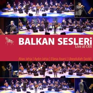 Album Balkan Sesleri (Live at Crr) from Çeşitli Sanatçılar
