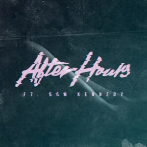 After Hours (feat. Dom Kennedy) - Single