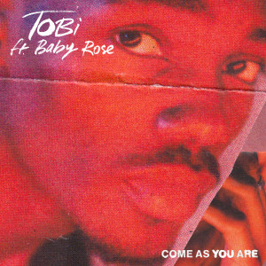 Album Come As You Are (Explicit) from Tobi