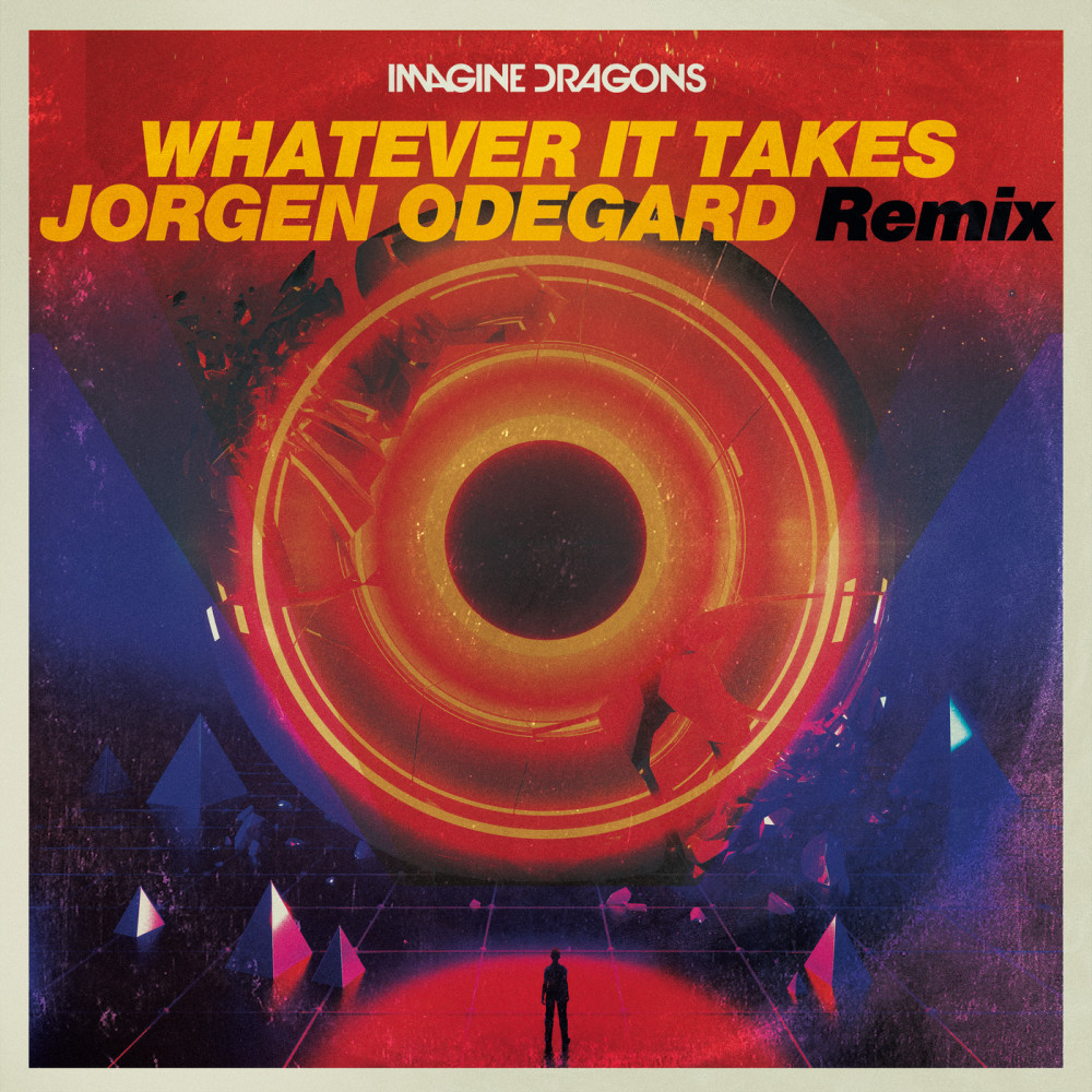 Whatever It Takes (Jorgen Odegard Remix) 2017 Imagine Dragons; Jorgen Odegard