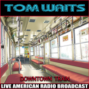 Album Downtown Train from Tom Waits