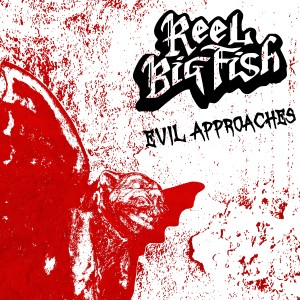 Album Evil Approaches from Reel Big Fish