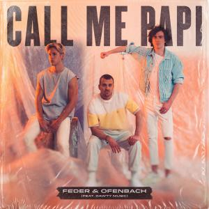 Ofenbach的專輯Call Me Papi (feat. Dawty Music)