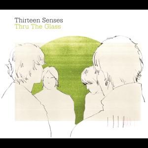 Thru The Glass 2004 Thirteen Senses