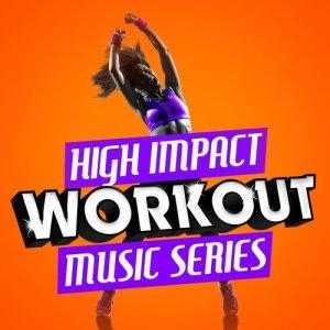 Intense Workout Music Series的專輯High Impact Workout Music Series