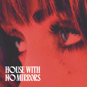 Album House With No Mirrors from Sasha Sloan