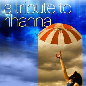 A Tribute To Rihanna