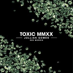 Album Toxic MMXX from Jullian Gomes