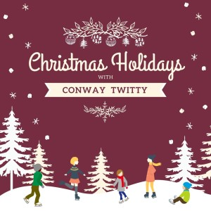 Album Christmas Holidays with Conway Twitty from Conway Twitty