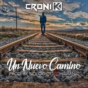 Croni-K的專輯Un Nuevo Camino