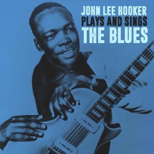John Lee Hooker的專輯John Lee Hooker Plays & Sings the Blues