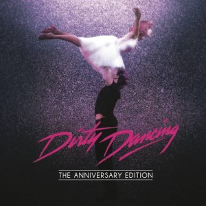 Album Dirty Dancing: Anniversary Edition from Original Motion Picture Soundtrack