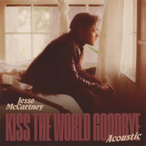 อัลบัม Kiss The World Goodbye (Acoustic) ศิลปิน Jesse McCartney