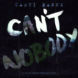 Album Can't Nobody (feat. Carti Bankx) from Carti Bankx