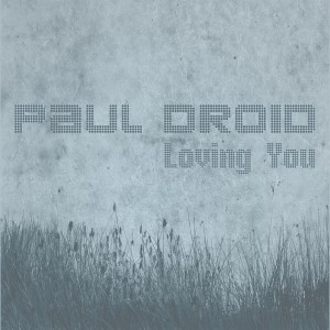 Album Loving You from Paul Droid