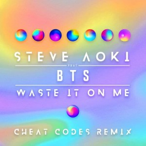 อัลบัม Waste It On Me (Cheat Codes Remix) ศิลปิน Steve Aoki